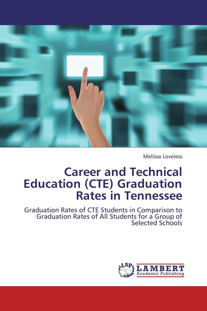 Career and Technical Education (CTE) Graduation Rates in Tennessee agus immanuel a study on career choice
