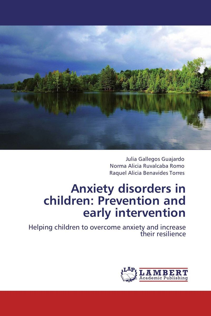 Anxiety disorders in children: Prevention and early intervention the role of family interventions in the therapy of eating disorders