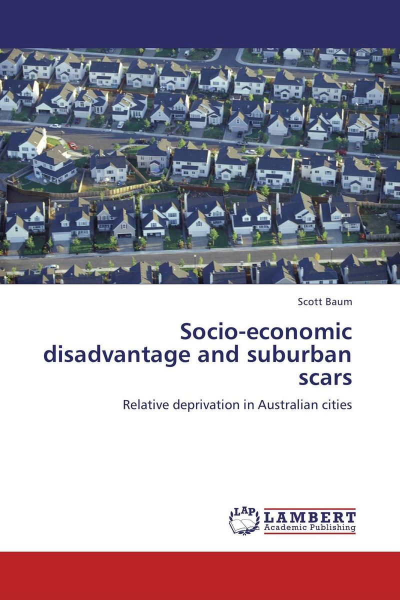 Socio-economic disadvantage and suburban scars abhaya kumar naik socio economic impact of industrialisation