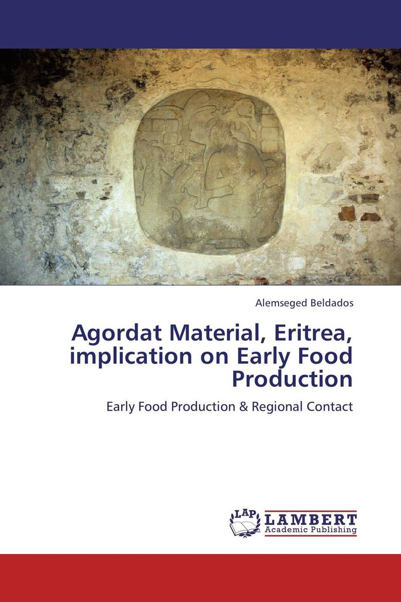 Agordat Material, Eritrea, implication on Early Food Production hira dhar chudali md hasrat ali and anju choudhury topographical implication on income and employment of nepalese people