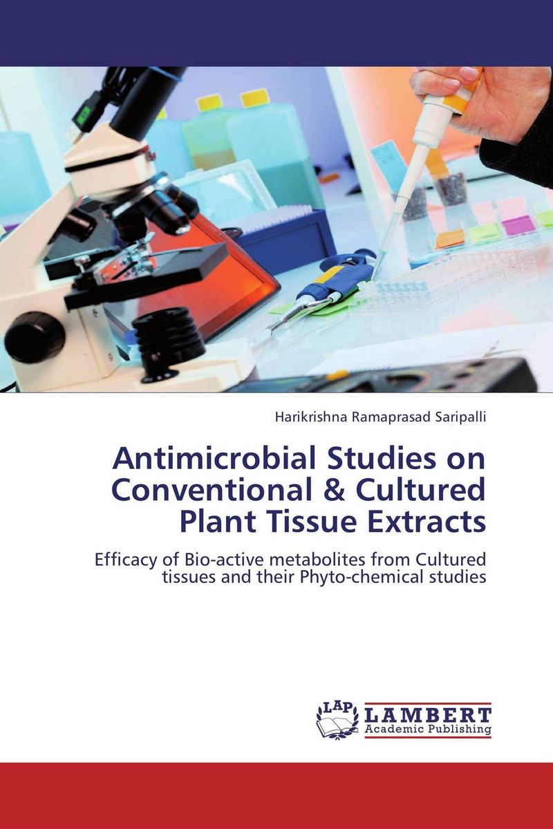 Antimicrobial Studies on Conventional & Cultured Plant Tissue Extracts studies on the bioactive constituents of lawsonia alba henna