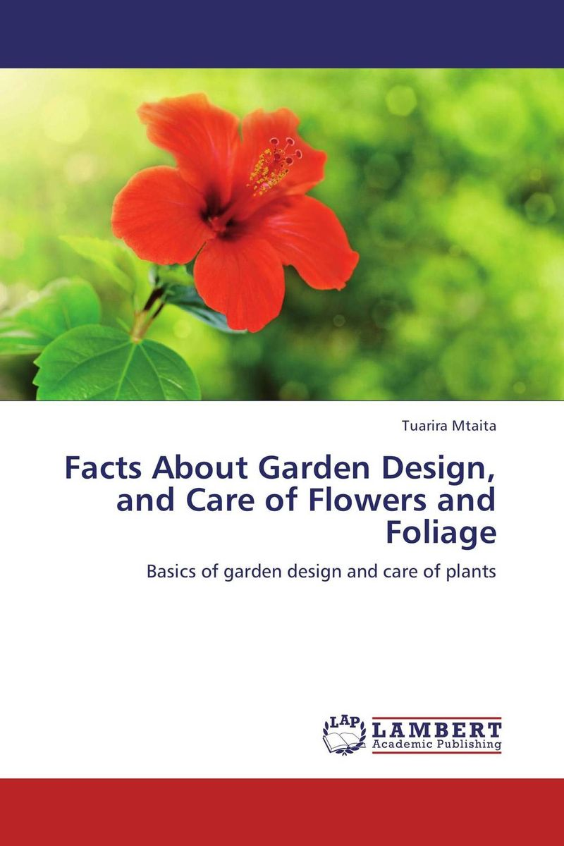 Facts About Garden Design, and Care of Flowers and Foliage a landscape overview of antoniadis garden