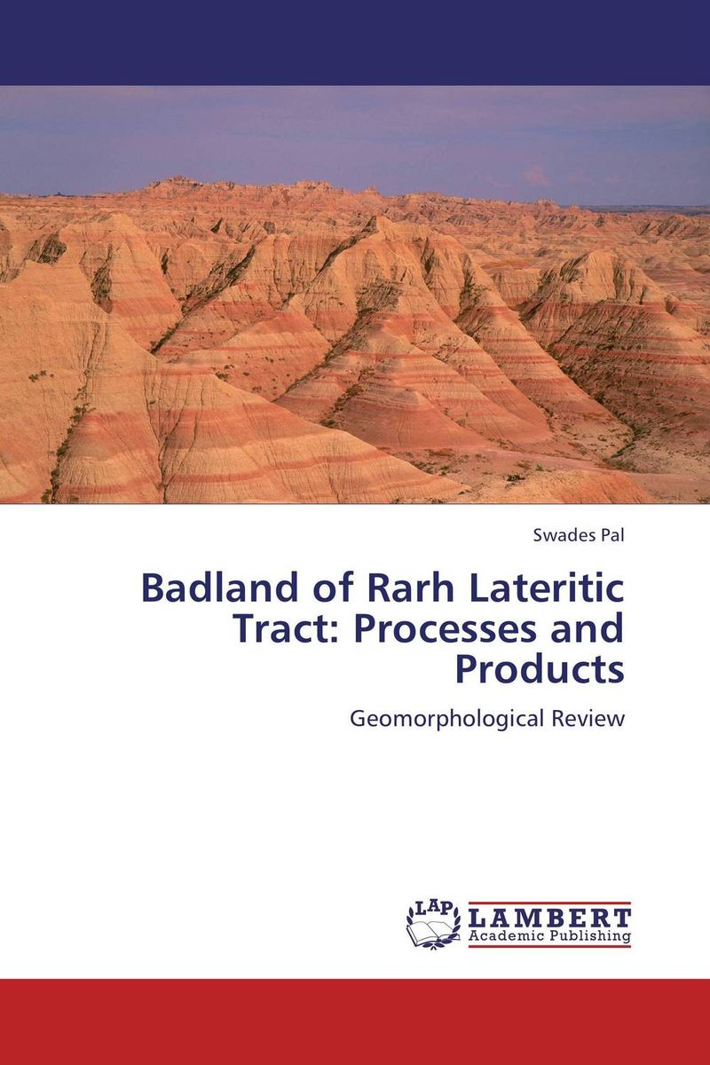 Badland of Rarh Lateritic Tract: Processes and Products цена и фото