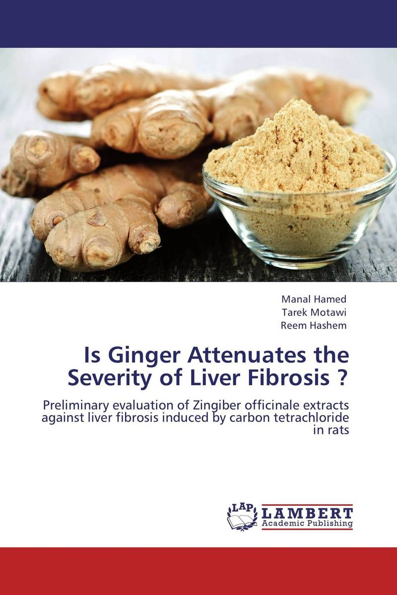 Is Ginger Attenuates the Severity of Liver Fibrosis ? vrunda shah and vipul shah herbal therapy for liver disease