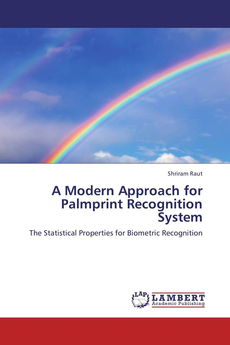 A Modern Approach for Palmprint Recognition System