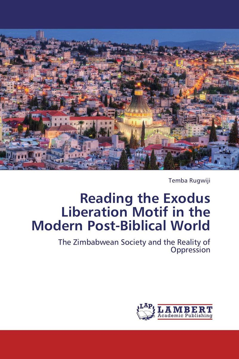 Reading the Exodus Liberation Motif in the Modern Post-Biblical World zimbabwean nationalist government