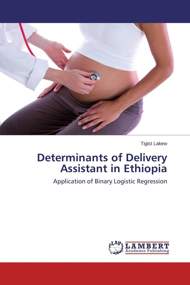 Determinants of Delivery Assistant in Ethiopia mesfin mulu ayalew determinants of women unemployment in ethiopia