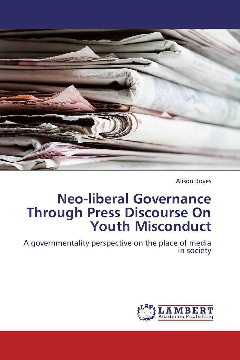 Neo-liberal Governance Through Press Discourse On Youth Misconduct discriminatory press discourse in turkey