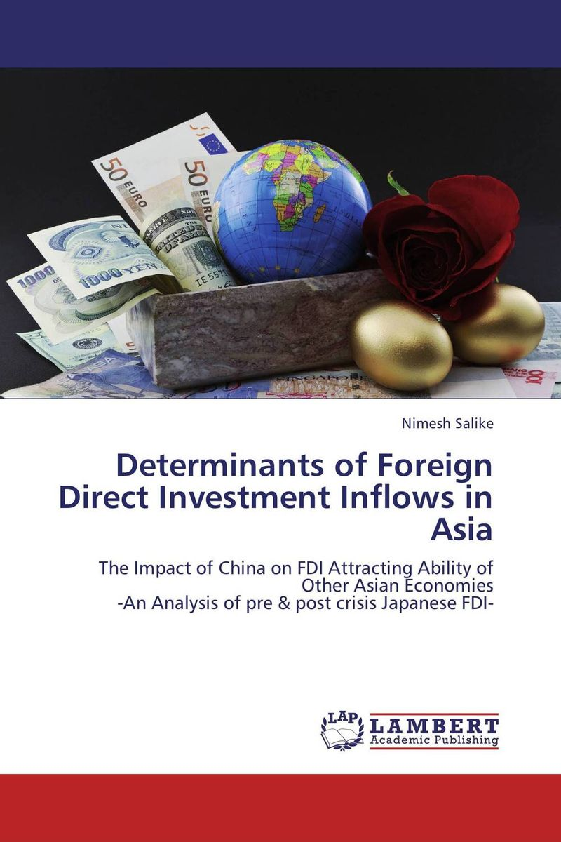 Determinants of Foreign Direct Investment Inflows in Asia chinese outward investment and the state the oli paradigm perspective