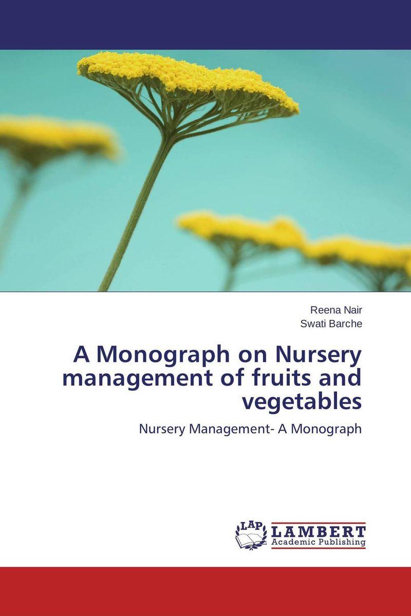 A Monograph on Nursery management of fruits and vegetables umesh singh sushil kumar and rajib deb monograph on bovine leptin gene