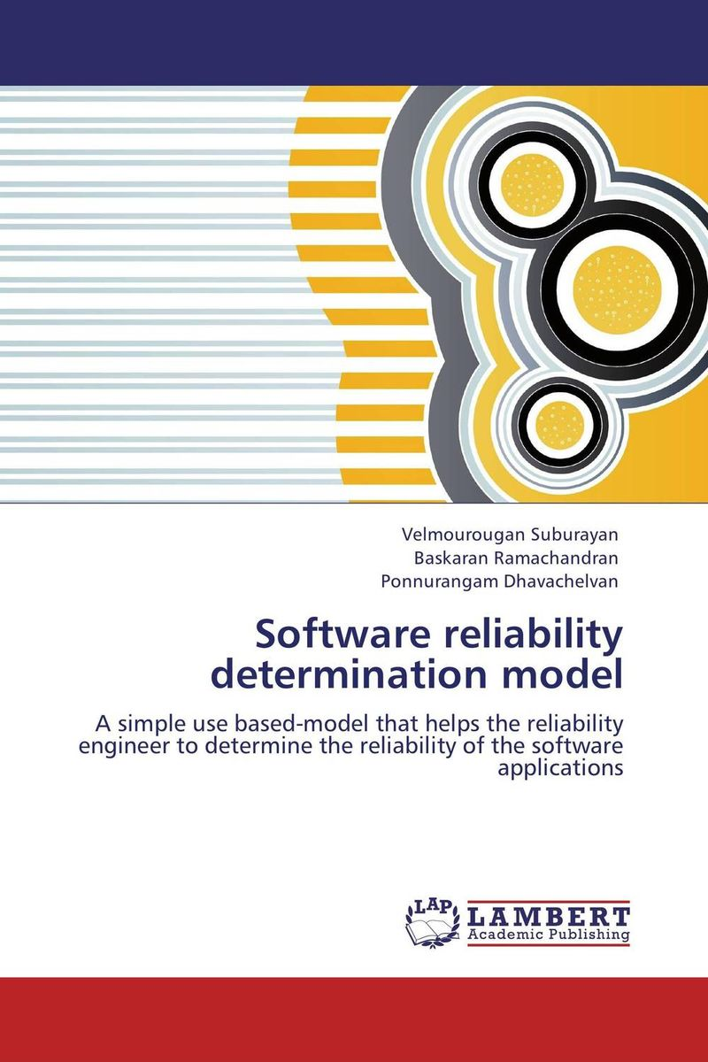 Software reliability determination model kapil sharma and r k garg software reliability modeling and selection