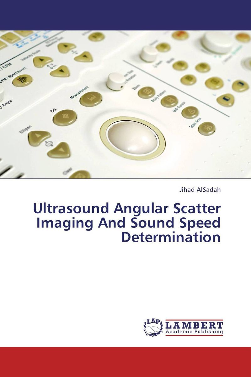 Ultrasound Angular Scatter Imaging And Sound Speed Determination repacholi essentials of medical ultrasound – a p ractintro to the principles etc
