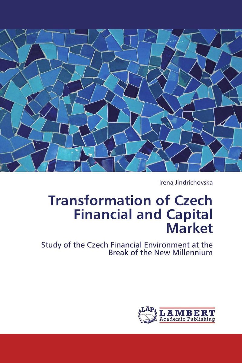 Transformation of Czech Financial and Capital Market сборник статей resonances science proceedings of articles the international scientific conference czech republic karlovy vary – russia moscow 11–12 february 2016