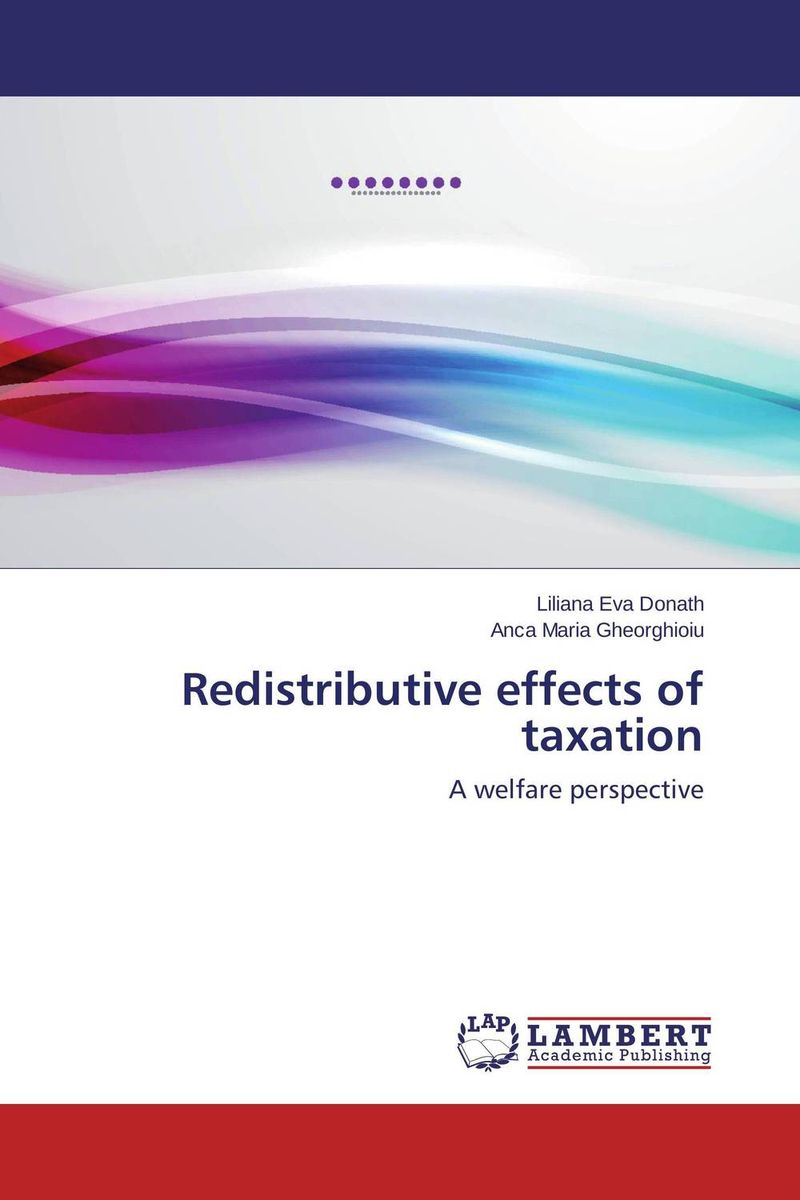 Redistributive effects of taxation corporate taxation and capital structure