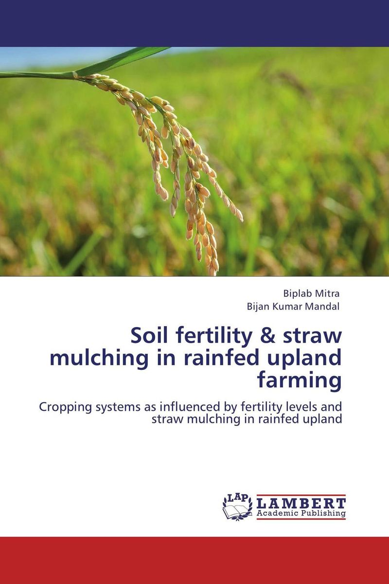 Soil fertility & straw mulching in rainfed upland farming brijesh yadav and rakesh kumar soil zinc fractions and nutritional composition of seeded rice