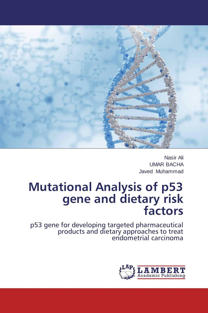 Mutational Analysis of p53 gene and dietary risk factors p fenn s diacon r hodges p watson accounting for risk in the nhs