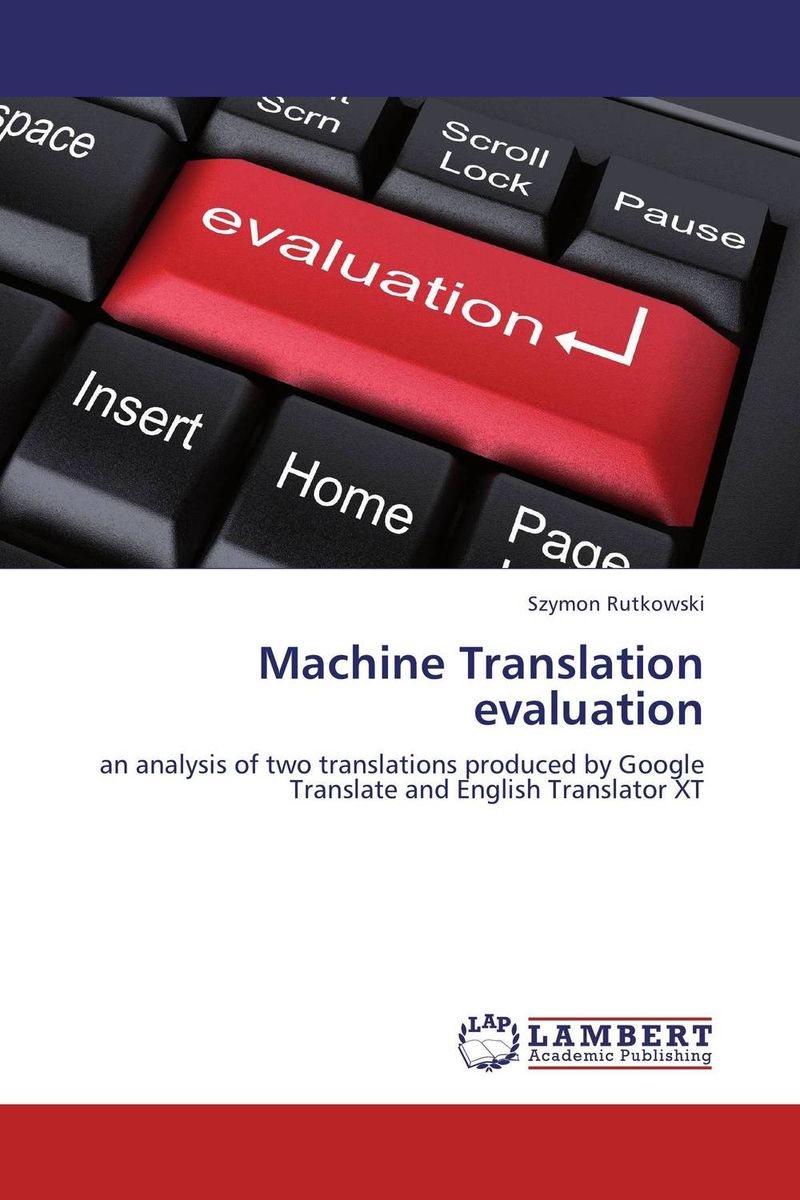 Machine Translation evaluation the handbook of translation and cognition