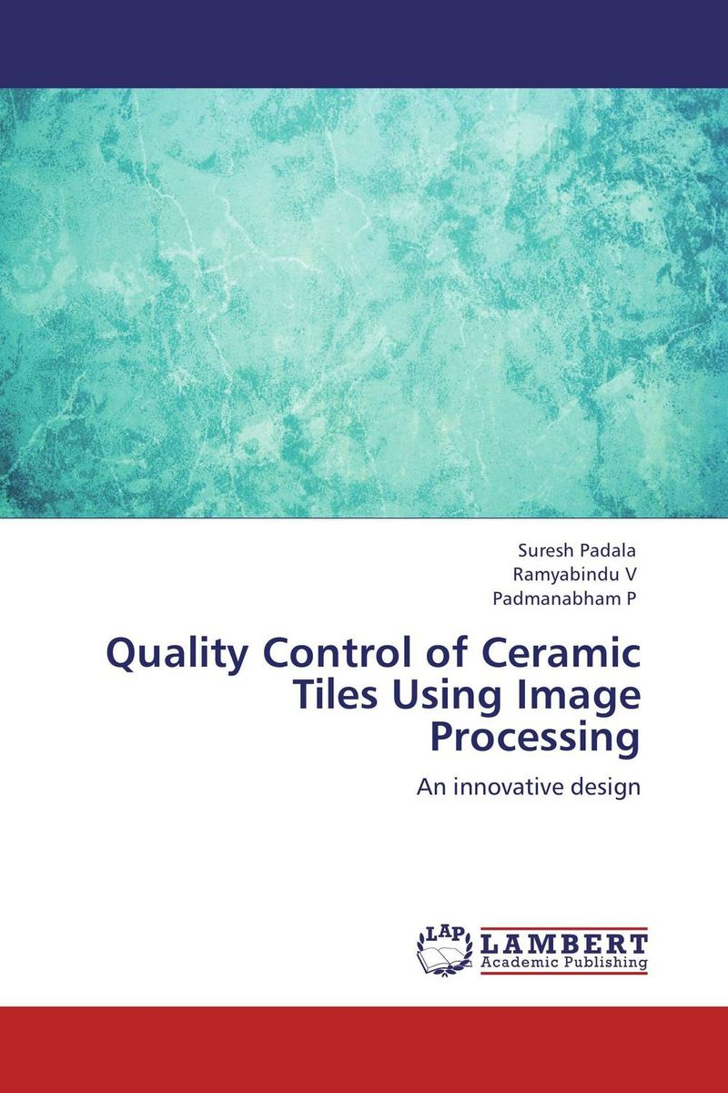 Quality Control of Ceramic Tiles Using Image Processing very good lives the fringe benefits of failure and the importance of imagination