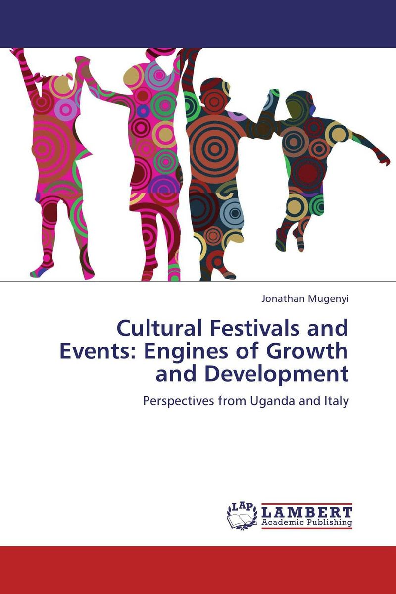 Cultural Festivals and Events: Engines of Growth and Development festivals