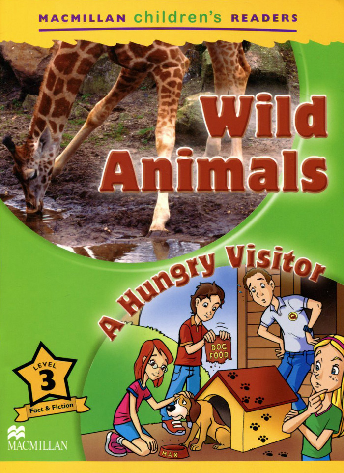 Wild Animals: A Hungry Visitor: Level 3 стиральный порошок persil колор 3кг