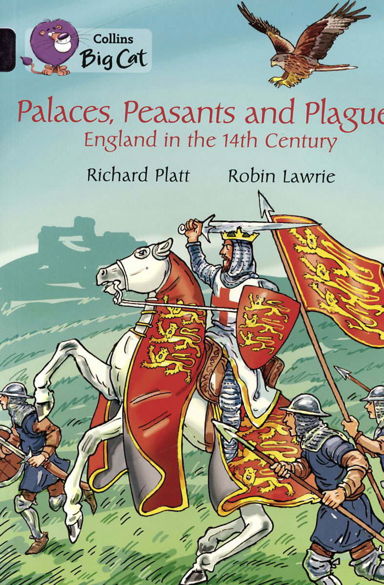 Palaces, Peasants and Plagues - England in the 14th Century