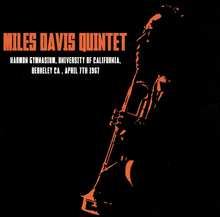 Miles Davis Quintet Miles Davis Quintet. Harmon Gymnasium, University Of California, Berkeley CA, April 7th 1967 майлз дэвис miles davis quintet davis miles quintet miles smiles hq lp