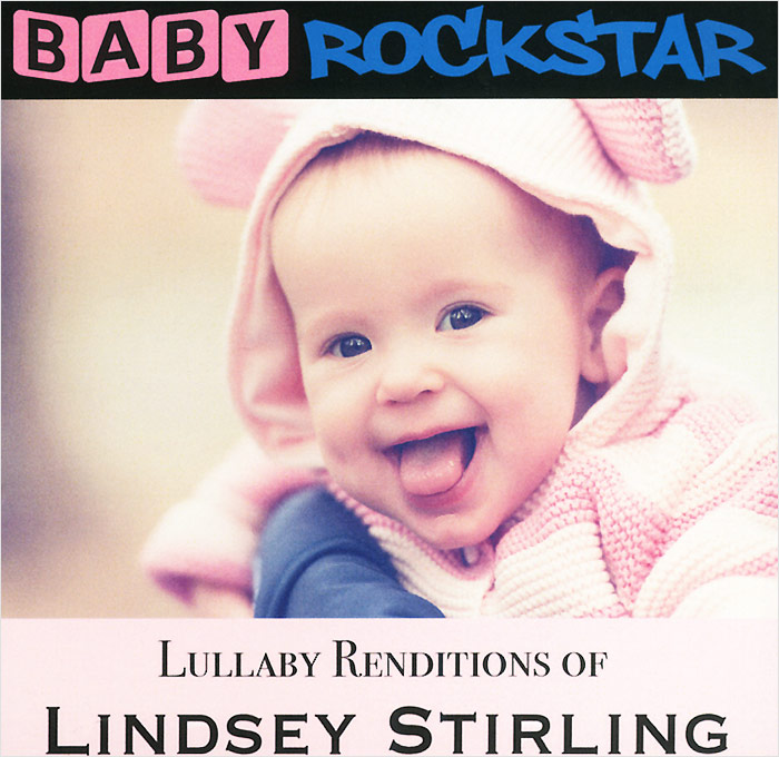 Линдси Стирлинг Baby Rockstar. Lullaby Renditions Of Lindsey Stirling cd lindsey stirling warmer in the winter