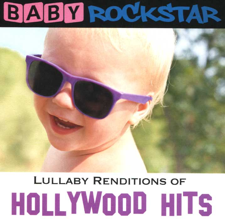 Baby Rockstar. Lullaby Renditions Of Hollywood Hits