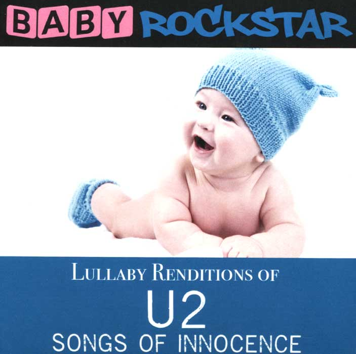 U2 Baby Rockstar. Lullaby Renditions Of U2 - Songs Of Innocence