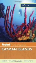 Fodor's InFocus: Cayman Islands 2013