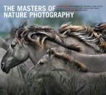 The Masters of Nature Photography the masters of nature photography