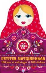 Petites Matriochkas, 100 jeux et coloriages + 50 stickers
