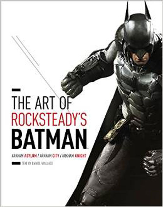 The Art of Rocksteady's Batman: Arkham Asylum, Arkham City & Arkham Knight (Batman Arkham Trilogy) darkness follows the broken trilogy book 2