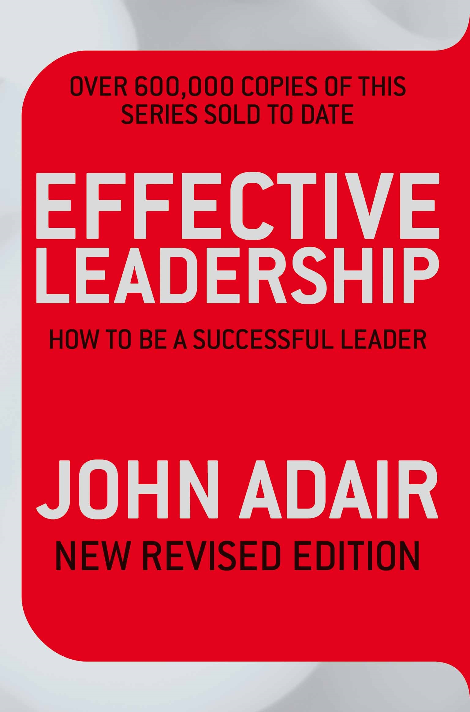 Effective Leadership (NEW REVISED EDITION) james m kouzes learning leadership the five fundamentals of becoming an exemplary leader