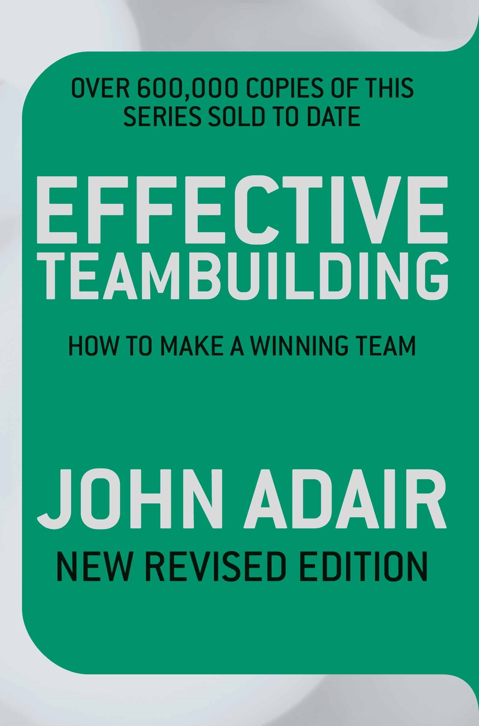 Effective Teambuilding REVISED ED david lahey predicting success evidence based strategies to hire the right people and build the best team