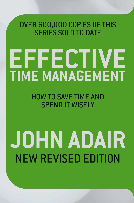 Effective Time Management (Revised edition) dirk zeller effective time management in a day for dummies