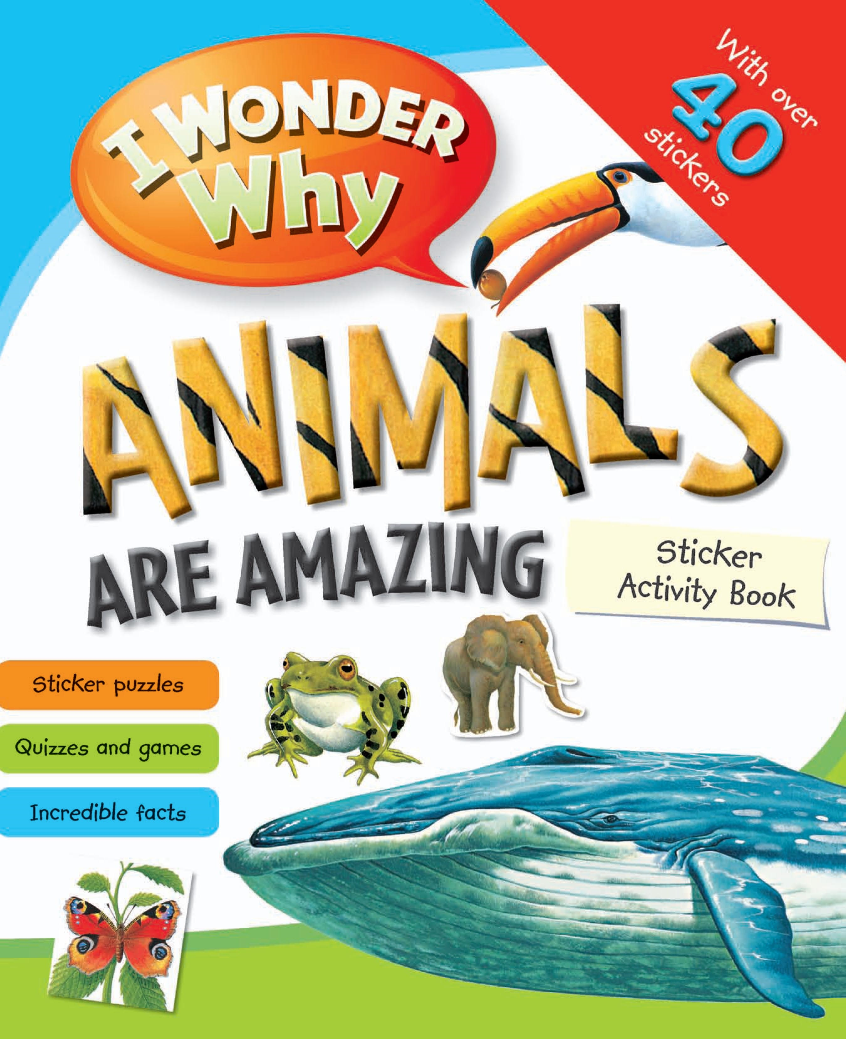 I Wonder Why Animals Are Amazing Sticker Activity Book my baby animals sticker activity book