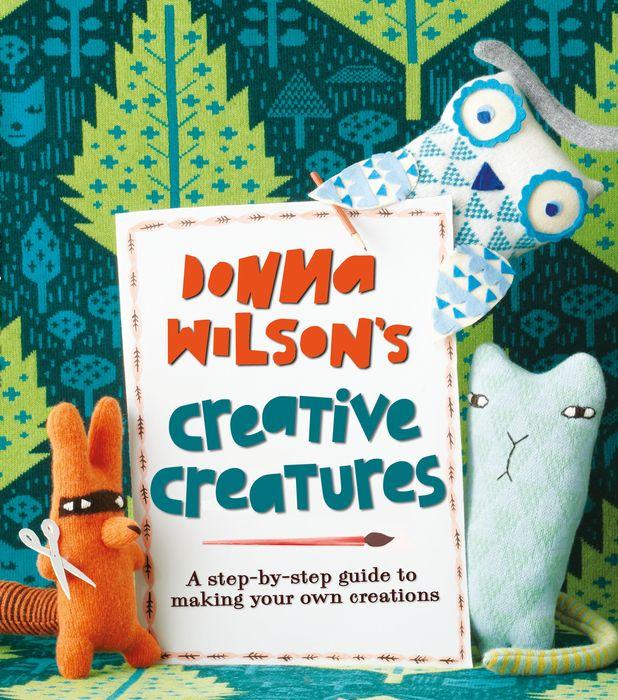 Donna Wilson's Creative Creatures beautiful creatures