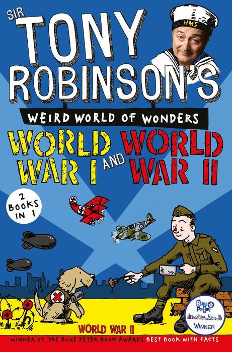 Sir Tony Robinson's Weird World of Wonders: World War I and World War II sir tony robinson s weird world of wonders world war i and world war ii