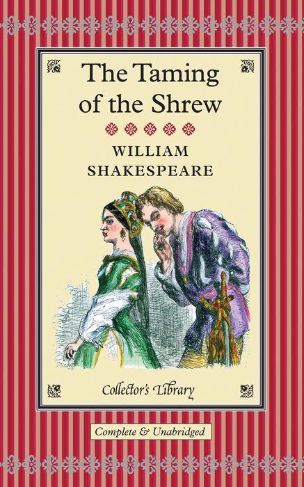 The Taming of the Shrew the taming of the shrew