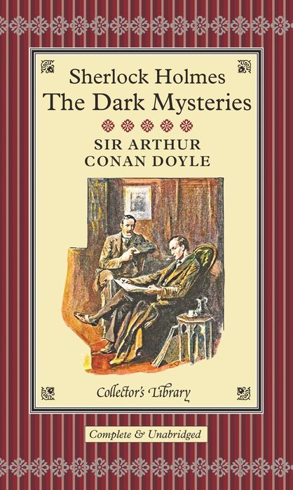 Sherlock Holmes: The Dark Mysteries conan doyle a the cabmans story and the disappearance of lady frances carfax