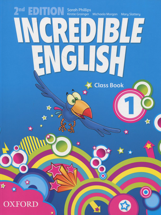 Incredible English 1: Class Book new ways of seeing and storytelling