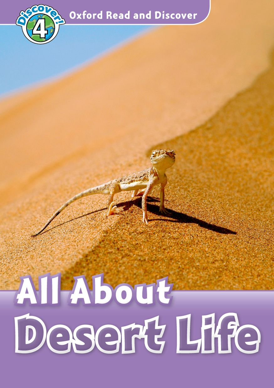 Read and discover 4 ALL ABOUT DESERT LIFE read and discover 4 incredible earth