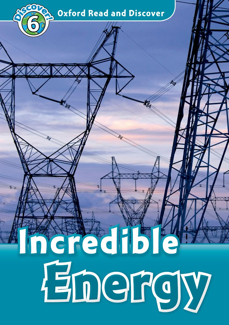 Read and discover 6 INCREDIBLE ENERGY read and discover 4 incredible earth