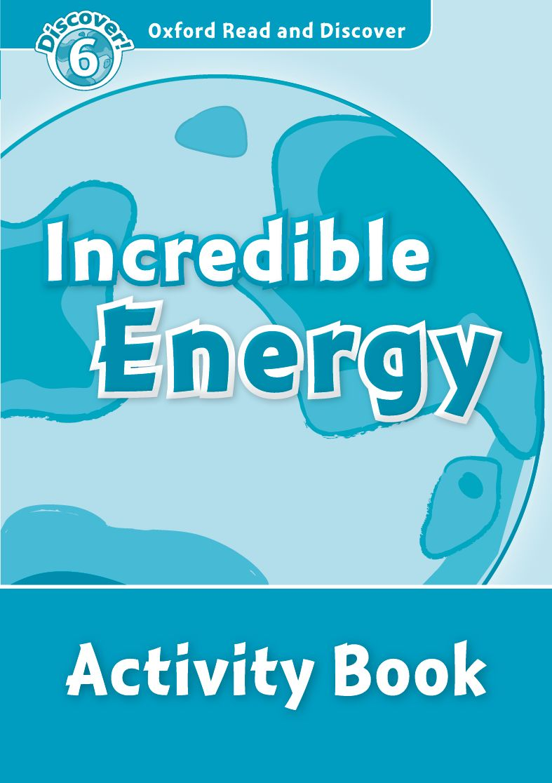 Read and discover 6 INCREDIBLE ENERGY AB read and discover 4 incredible earth