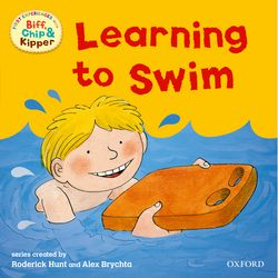 Oxford Reading Tree: Read With Biff, Chip & Kipper First Experiences Learning to Swim roderick hunt annemarie young kate ruttle kipper s first match