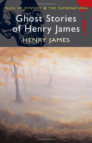 Ghost Stories of Henry James james henry turn of the screw and other stories
