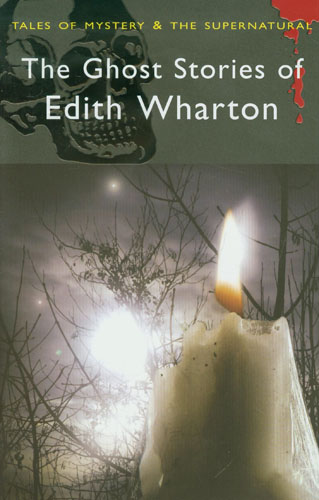 Ghost Stories of Edith Wharton (Tales of Mystery & Supernatural) ghost stories of edith wharton tales of mystery