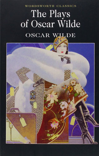 The Plays of Oscar Wilde wilde o the importance of being earnest and other plays