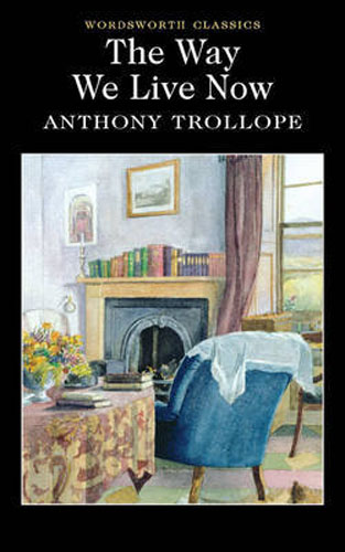 Way We Live Now trollope anthony phineas finn
